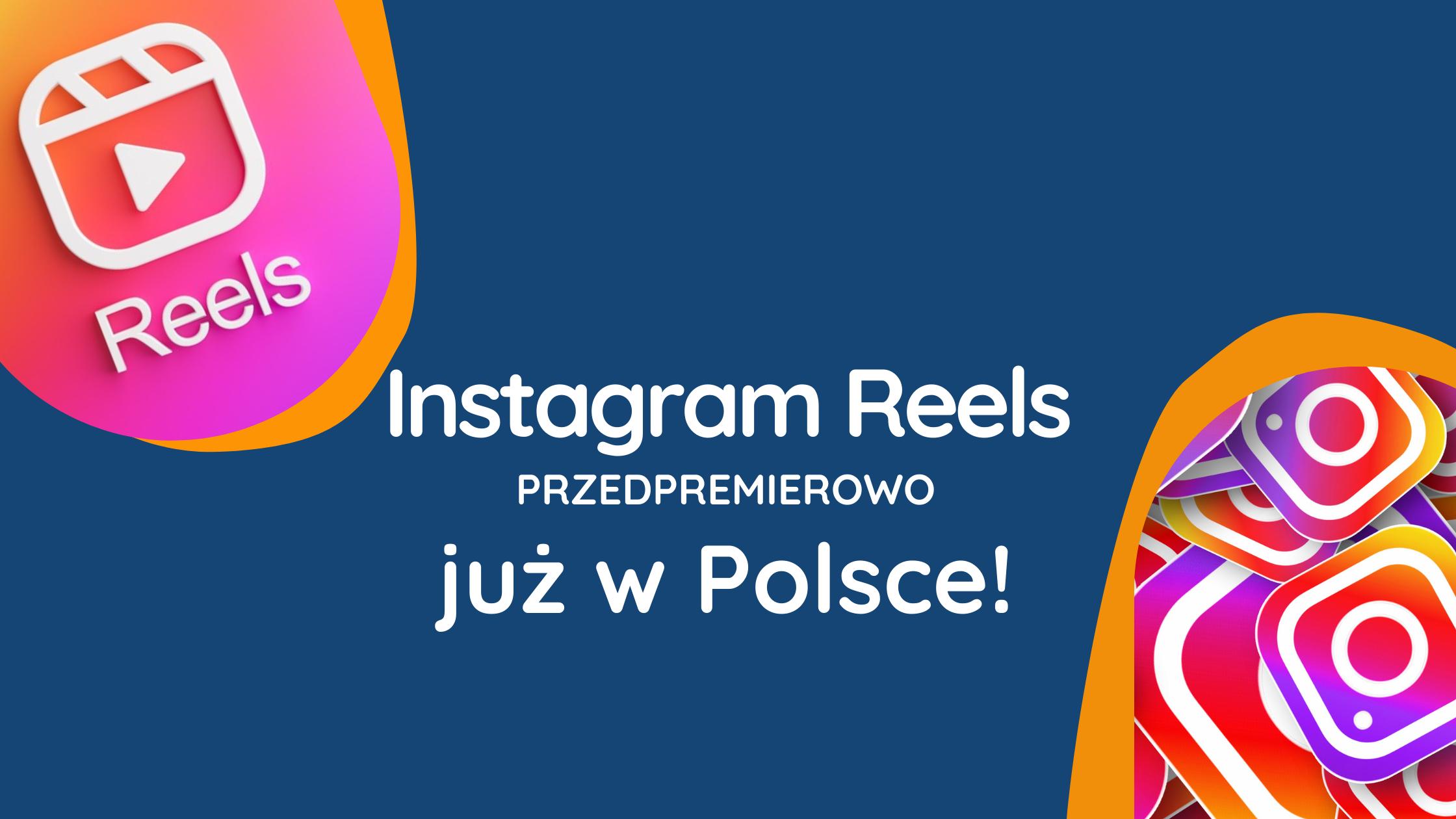 Instagram Reels Dostępne w polsce